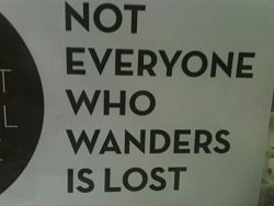 Not everyone who wanders is lost