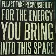 Take Responsibility for your energy