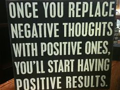 Replace negative thoughts with positive results