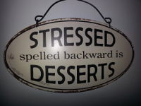 Stressed spelled backwards is dessert