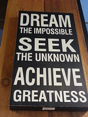 Dream the impossible achieve greatness