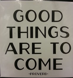 Good things are to come